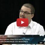 """Entrevista televisiva a Michael Nachtrab sobre el """"Día de la Reforma Protestante"""" en Misiones"""